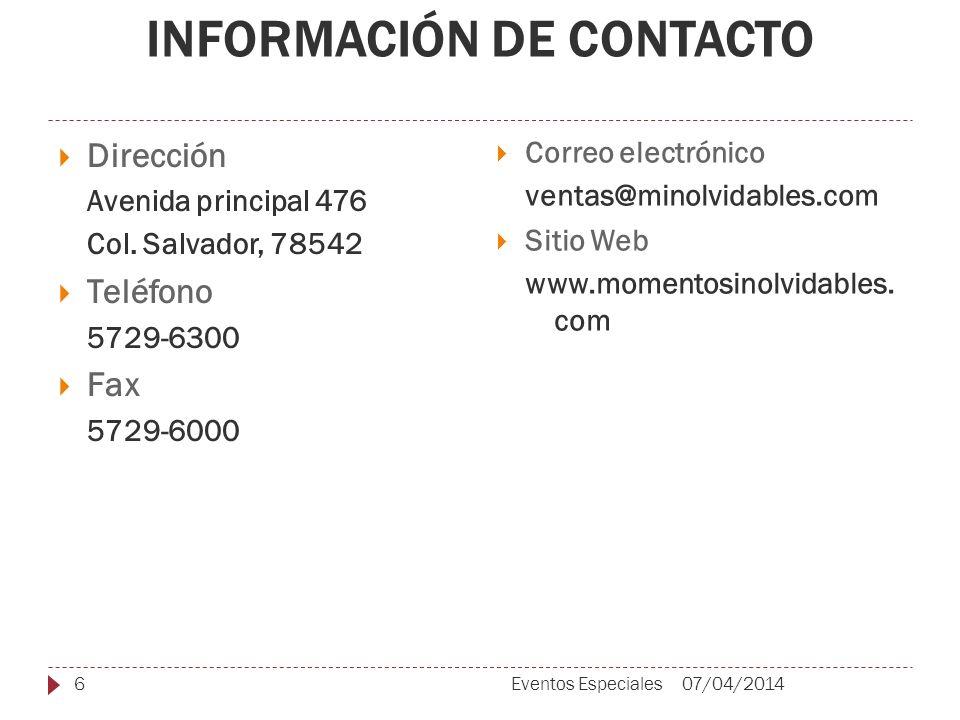 INFORMACIÓN DE CONTACTO Dirección Avenida principal 476 Col.