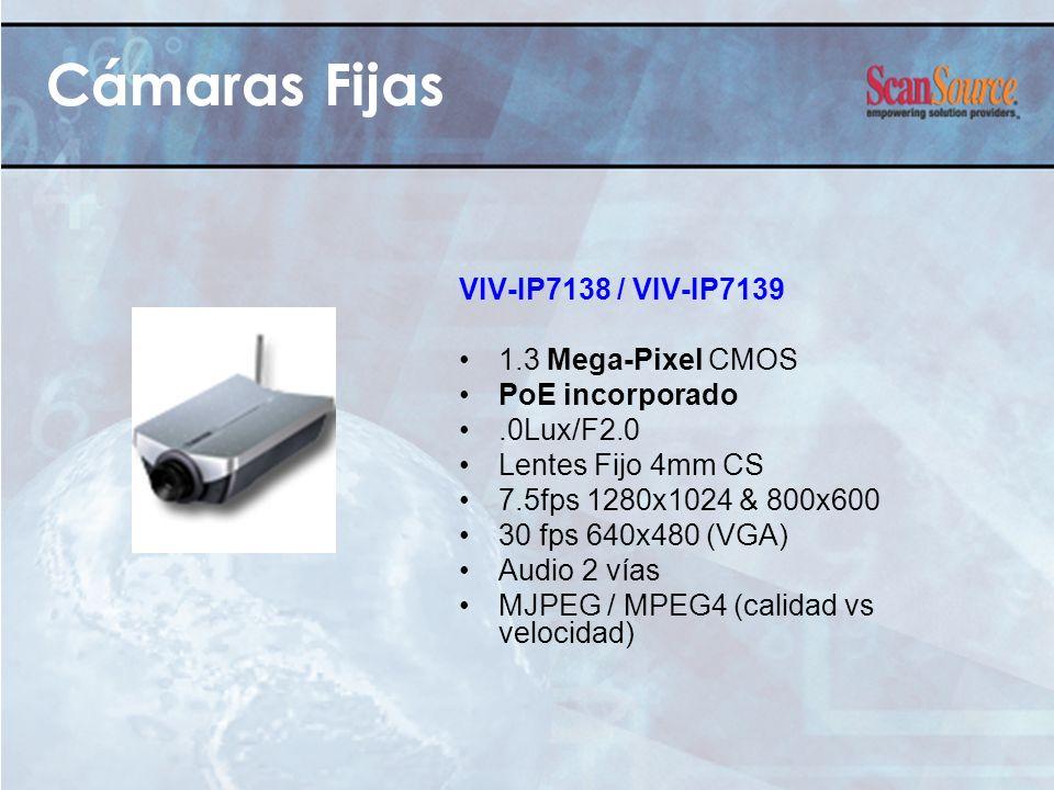 VIV-IP7138 / VIV-IP7139 1.3 Mega-Pixel CMOS PoE incorporado.0Lux/F2.0 Lentes Fijo 4mm CS 7.5fps 1280x1024 & 800x600 30 fps 640x480 (VGA) Audio 2 vías