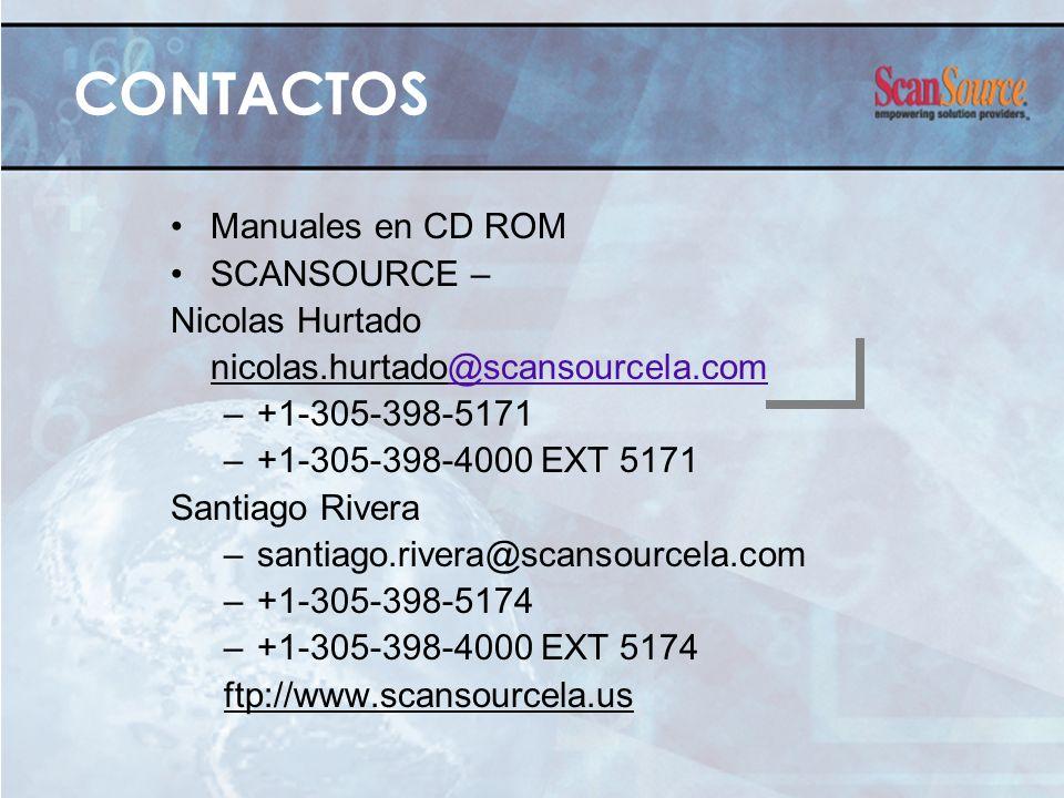 Manuales en CD ROM SCANSOURCE – Nicolas Hurtado nicolas.hurtado@scansourcela.com@scansourcela.com –+1-305-398-5171 –+1-305-398-4000 EXT 5171 Santiago