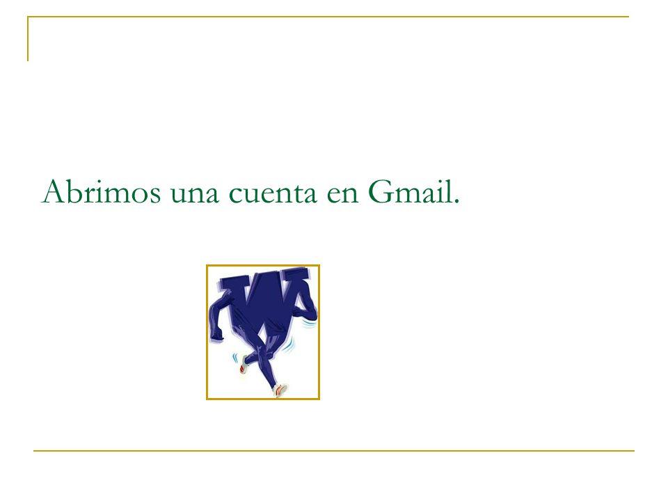 Abrimos una cuenta en Gmail.