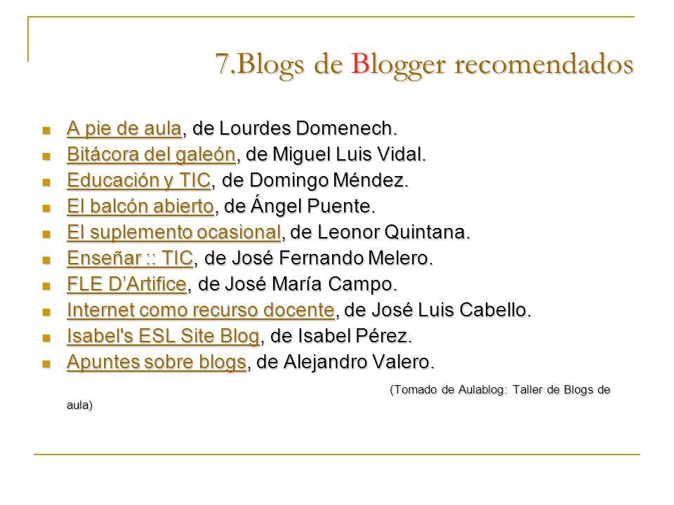 7.Blogs de Blogger recomendados A pie de aula, de Lourdes Domenech. A pie de aula, de Lourdes Domenech. A pie de aula A pie de aula Bitácora del galeó