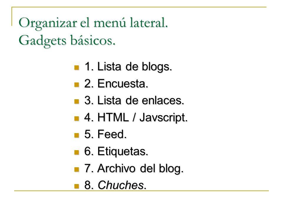 Organizar el menú lateral. Gadgets básicos. 1. Lista de blogs.