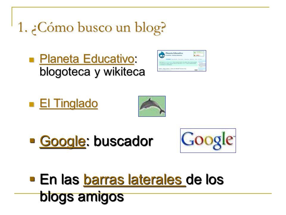 1. ¿Cómo busco un blog? Planeta Educativo: blogoteca y wikiteca Planeta Educativo: blogoteca y wikiteca Planeta Educativo Planeta Educativo El Tinglad