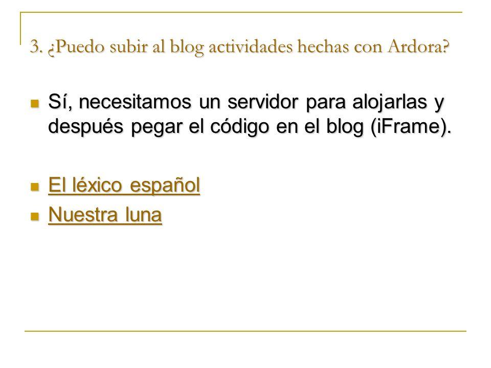 3. ¿Puedo subir al blog actividades hechas con Ardora.
