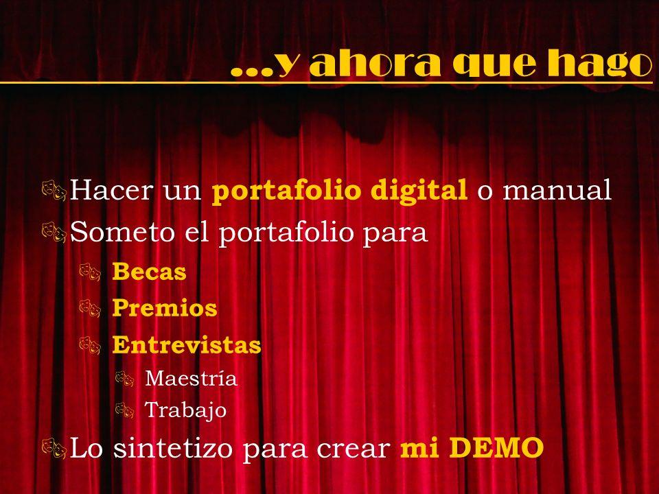 …y ahora que hago Hacer un portafolio digital o manual Someto el portafolio para Becas Premios Entrevistas Maestría Trabajo Lo sintetizo para crear mi
