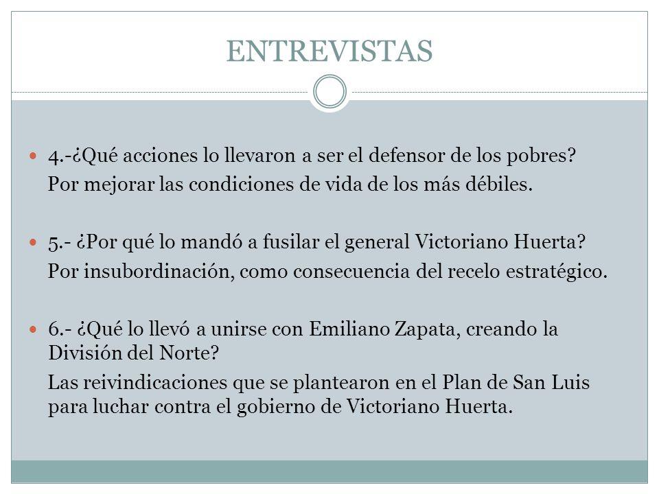 ENTREVISTAS 7.- ¿Llegó a ocupar algún puesto político Pancho Villa.