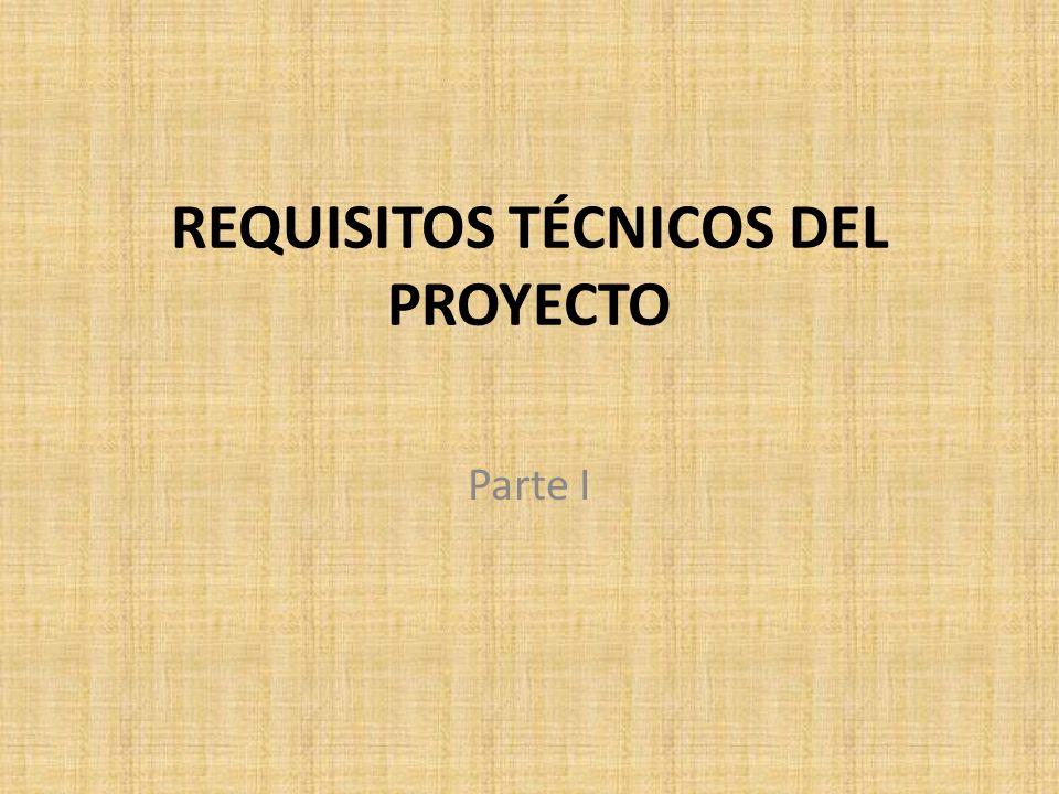 REQUISITOS TÉCNICOS DEL PROYECTO Parte I