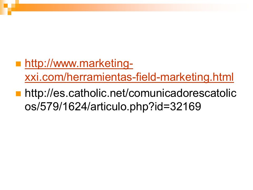 http://www.marketing- xxi.com/herramientas-field-marketing.html http://www.marketing- xxi.com/herramientas-field-marketing.html http://es.catholic.net