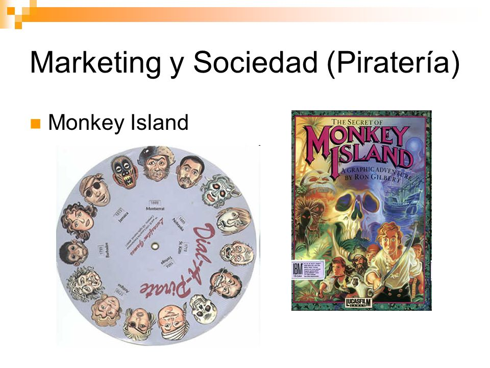 Marketing y Sociedad (Piratería) Monkey Island