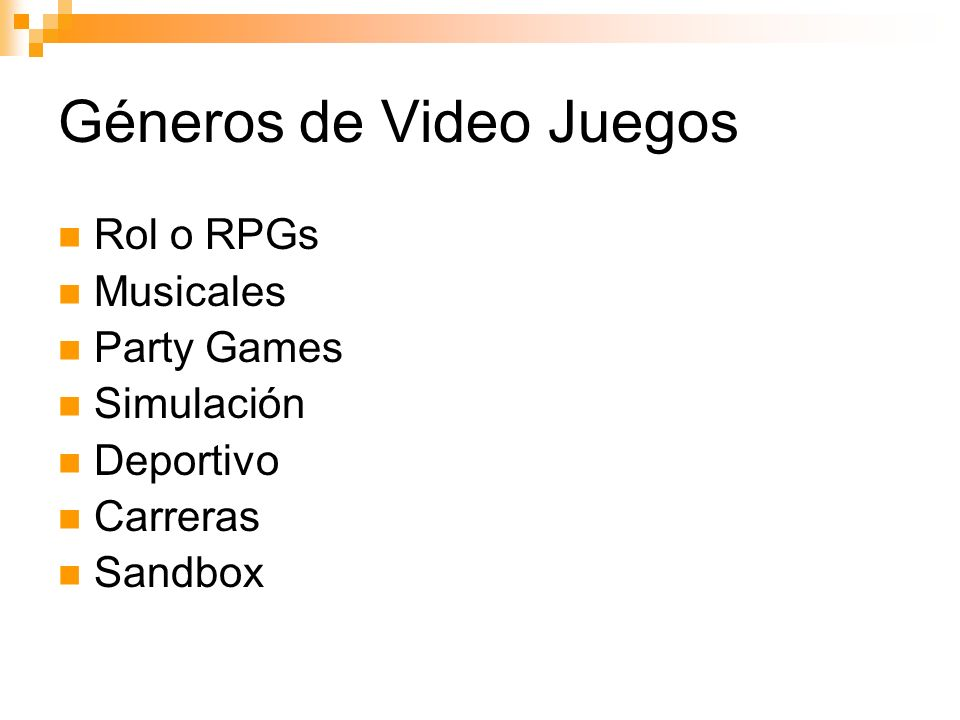 Géneros de Video Juegos Rol o RPGs Musicales Party Games Simulación Deportivo Carreras Sandbox