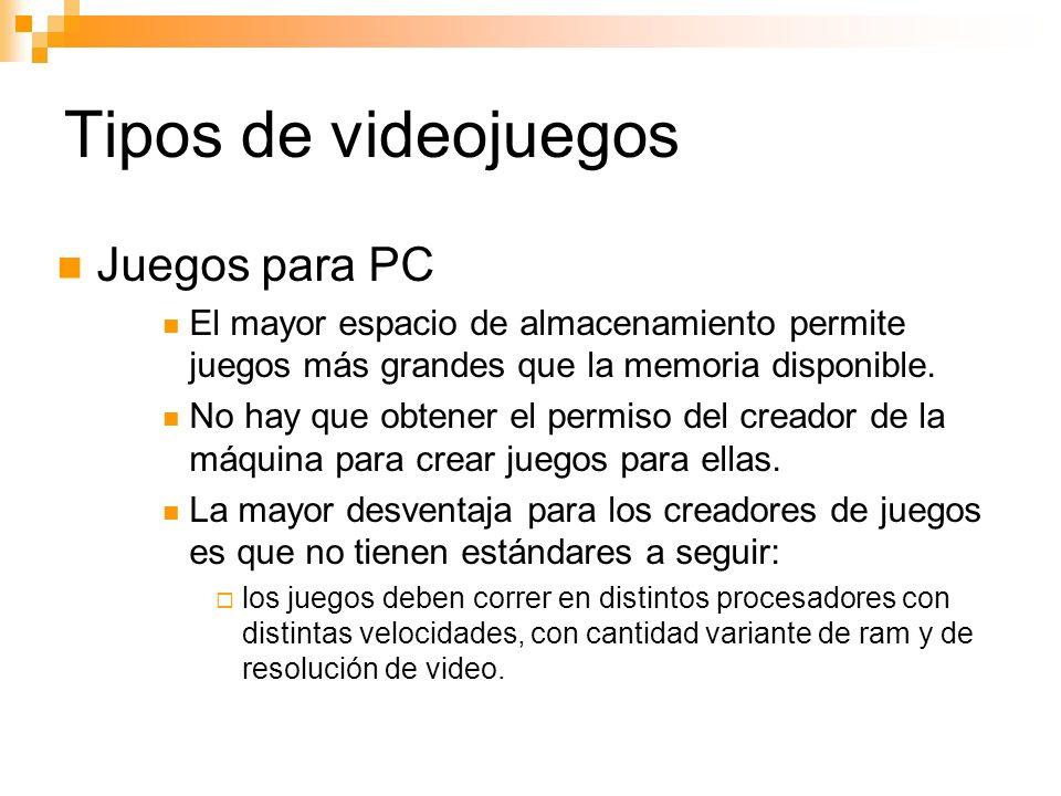 Tipos de videojuegos Juegos para PC El mayor espacio de almacenamiento permite juegos más grandes que la memoria disponible.