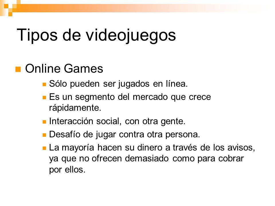 Tipos de videojuegos Online Games Sólo pueden ser jugados en línea.