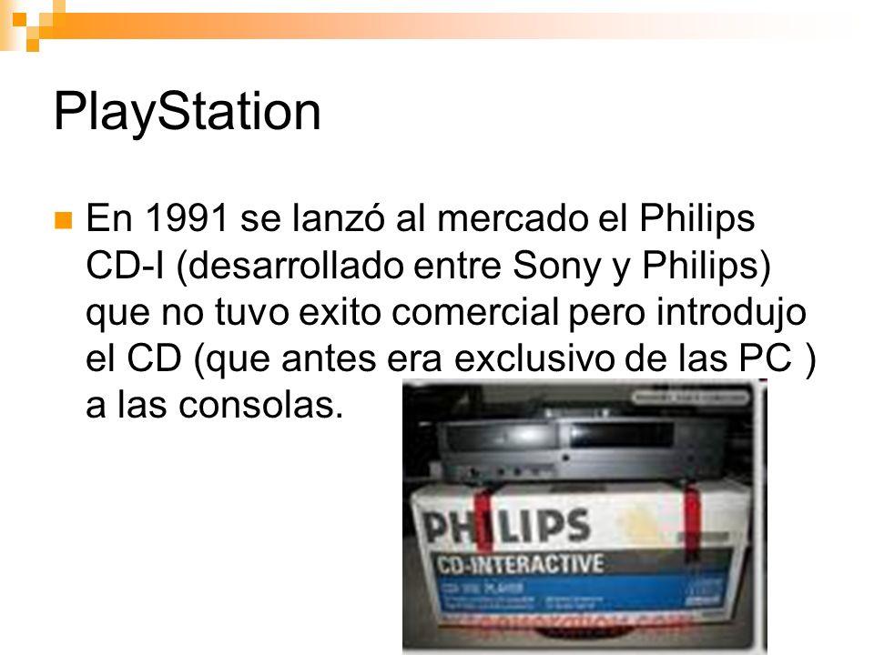PlayStation En 1991 se lanzó al mercado el Philips CD-I (desarrollado entre Sony y Philips) que no tuvo exito comercial pero introdujo el CD (que antes era exclusivo de las PC ) a las consolas.