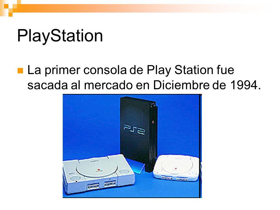 PlayStation La primer consola de Play Station fue sacada al mercado en Diciembre de 1994.