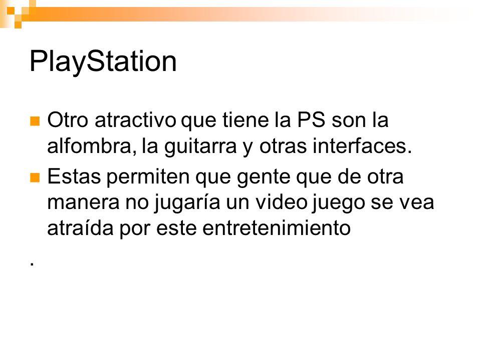 PlayStation Otro atractivo que tiene la PS son la alfombra, la guitarra y otras interfaces.