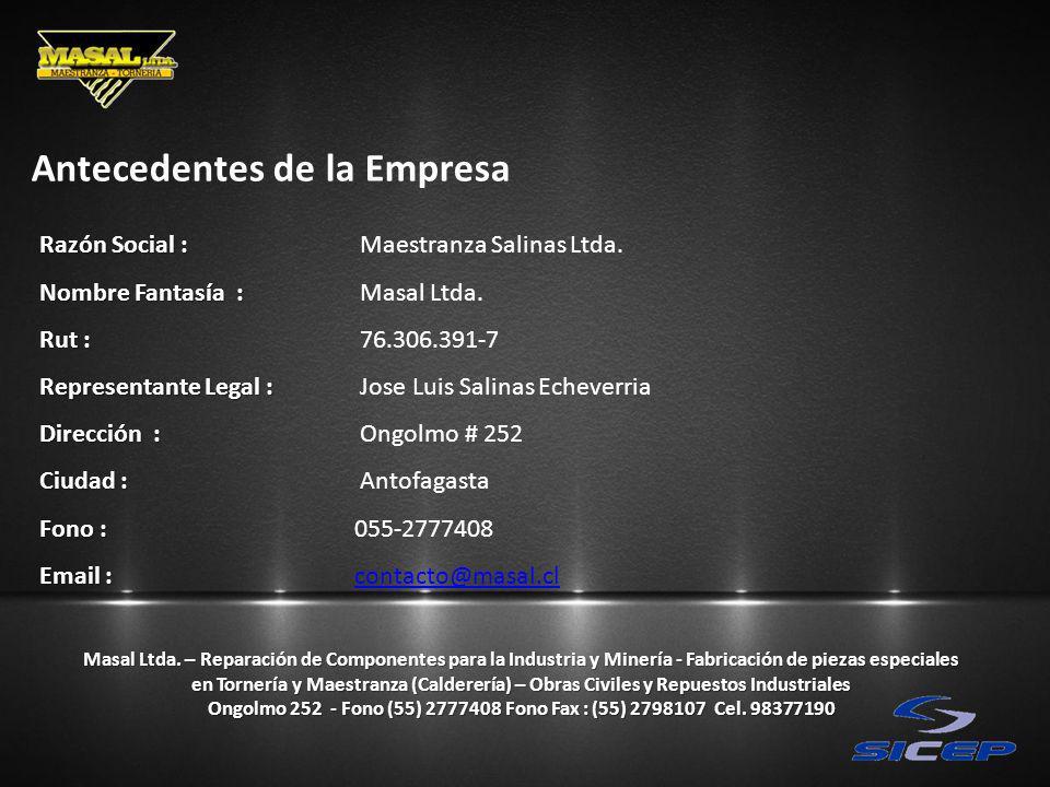 Masal Ltda. – Reparación de Componentes para la Industria y Minería - Fabricación de piezas especiales en Tornería y Maestranza (Calderería) – Obras C