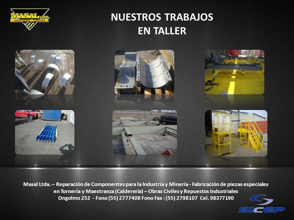 NUESTROS TRABAJOS EN TALLER Masal Ltda. – Reparación de Componentes para la Industria y Minería - Fabricación de piezas especiales en Tornería y Maest
