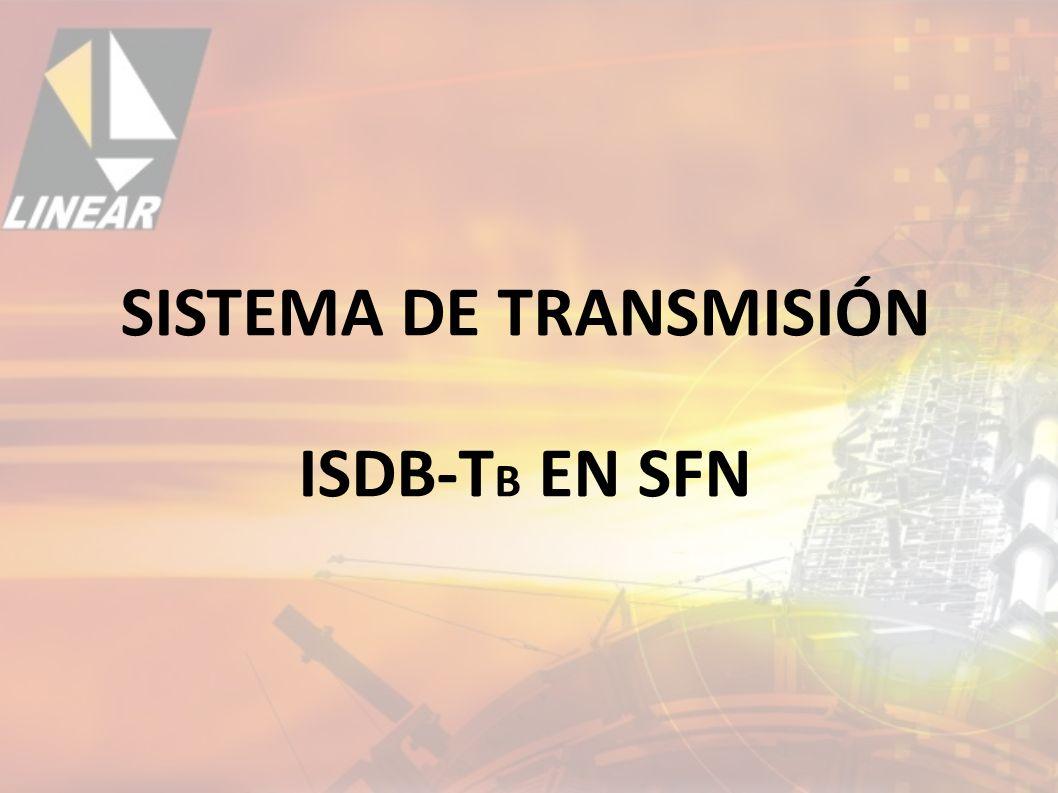 SISTEMA DE TRANSMISIÓN ISDB-T B EN SFN