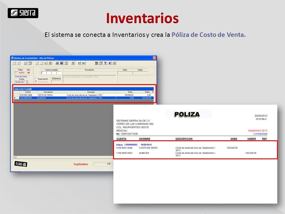 El sistema se conecta a Inventarios y crea la Póliza de Costo de Venta.