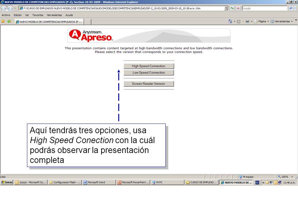 10 Aquí tendrás tres opciones, usa High Speed Conection con la cuál podrás observar la presentación completa