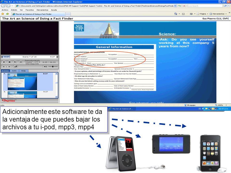 16 Adicionalmente este software te da la ventaja de que puedes bajar los archivos a tu i-pod, mpp3, mpp4