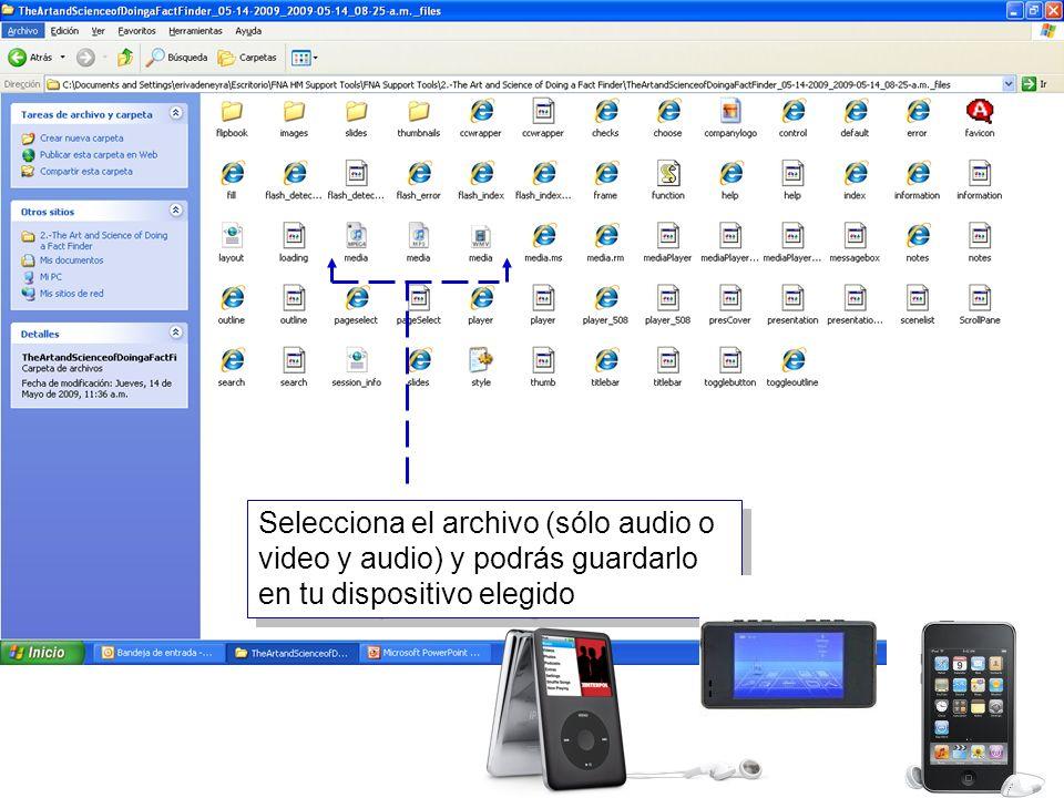 18 Selecciona el archivo (sólo audio o video y audio) y podrás guardarlo en tu dispositivo elegido