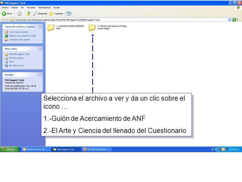 5 Selecciona el archivo a ver y da un clic sobre el icono … 1.-Guión de Acercamiento de ANF 2.-El Arte y Ciencia del llenado del Cuestionario Seleccio