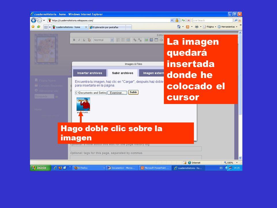 Hago doble clic sobre la imagen La imagen quedará insertada donde he colocado el cursor
