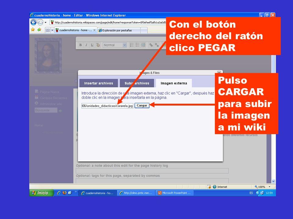Con el botón derecho del ratón clico PEGAR Pulso CARGAR para subir la imagen a mi wiki