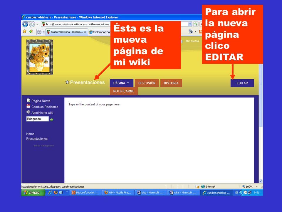 Ésta es la mueva página de mi wiki Para abrir la nueva página clico EDITAR