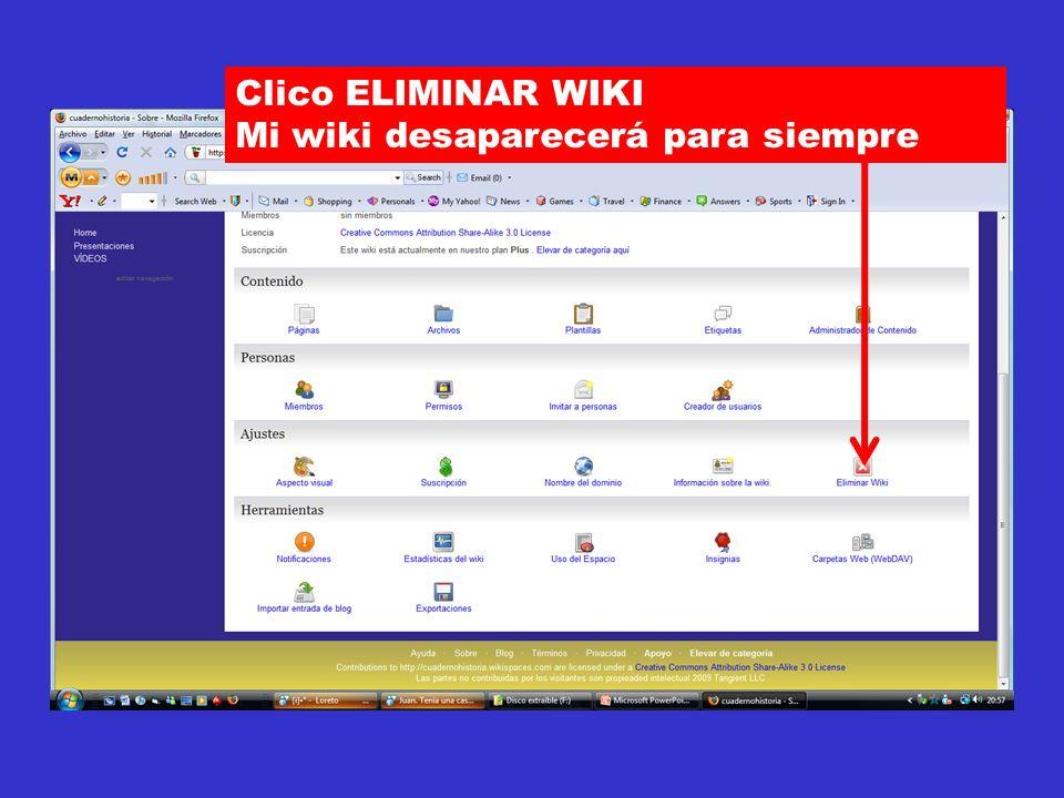 Clico ELIMINAR WIKI Mi wiki desaparecerá para siempre