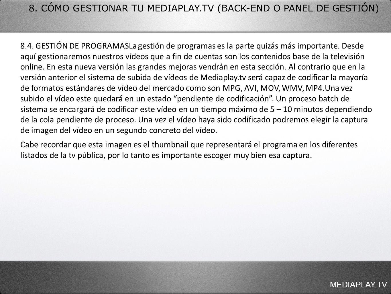 MEDIAPLAY.TV 8. CÓMO GESTIONAR TU MEDIAPLAY.TV (BACK-END O PANEL DE GESTIÓN) 8.4. GESTIÓN DE PROGRAMASLa gestión de programas es la parte quizás más i