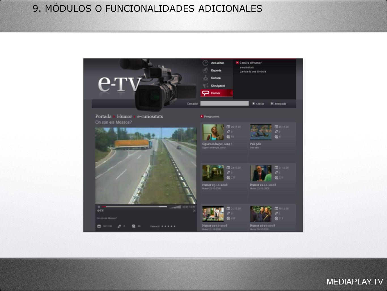 MEDIAPLAY.TV 9. MÓDULOS O FUNCIONALIDADES ADICIONALES
