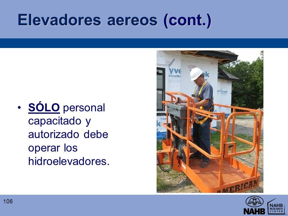 Elevadores aereos (cont.) SÓLO personal capacitado y autorizado debe operar los hidroelevadores. 106