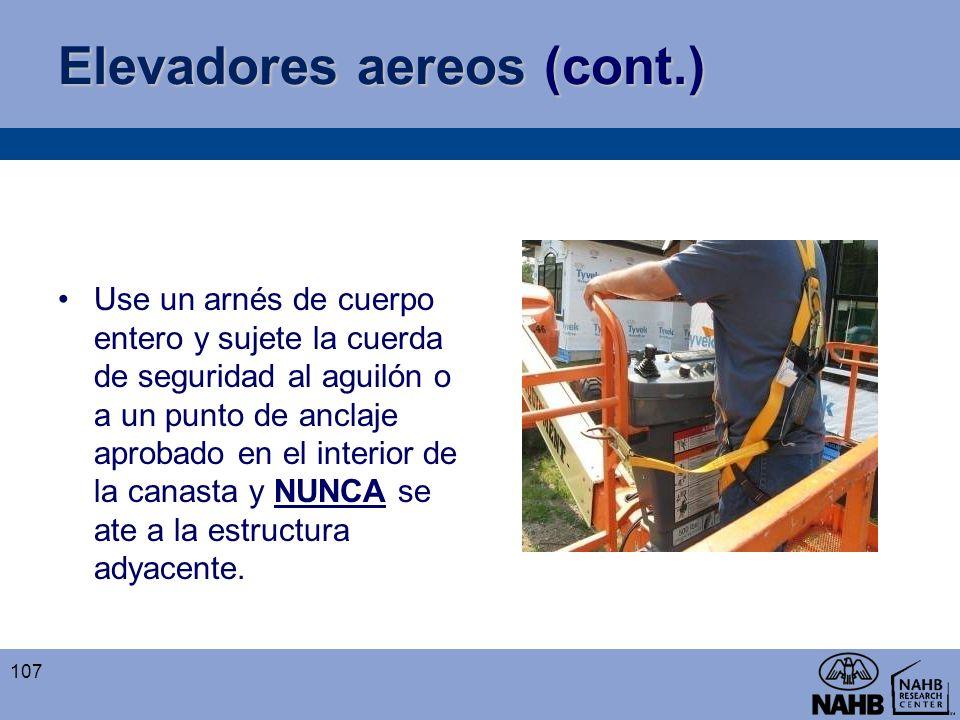 Elevadores aereos (cont.) Use un arnés de cuerpo entero y sujete la cuerda de seguridad al aguilón o a un punto de anclaje aprobado en el interior de