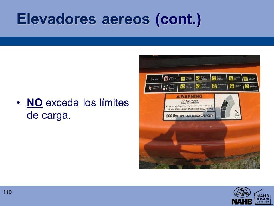 Elevadores aereos (cont.) NO exceda los límites de carga. 110