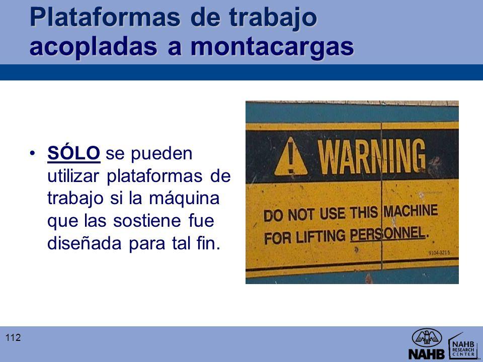 Plataformas de trabajo acopladas a montacargas SÓLO se pueden utilizar plataformas de trabajo si la máquina que las sostiene fue diseñada para tal fin