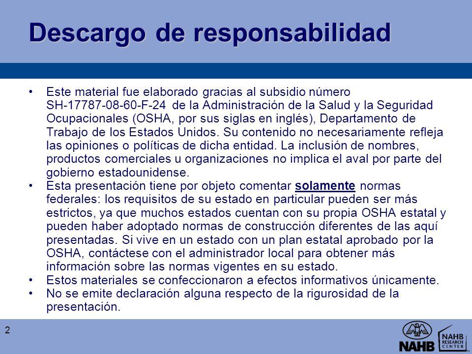 Descargo de responsabilidad Este material fue elaborado gracias al subsidio número SH-17787-08-60-F-24 de la Administración de la Salud y la Seguridad