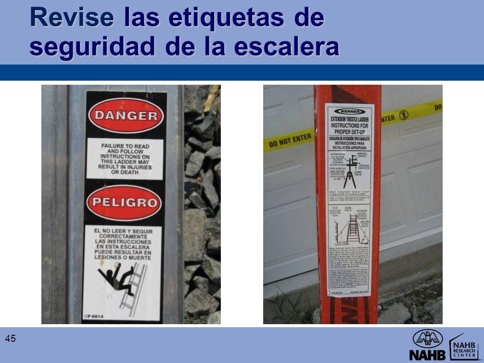 Revise las etiquetas de seguridad de la escalera 45