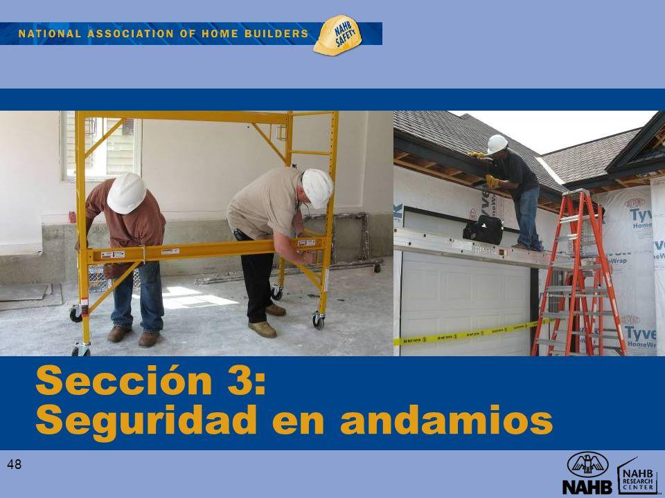 Sección 3: Seguridad en andamios 48