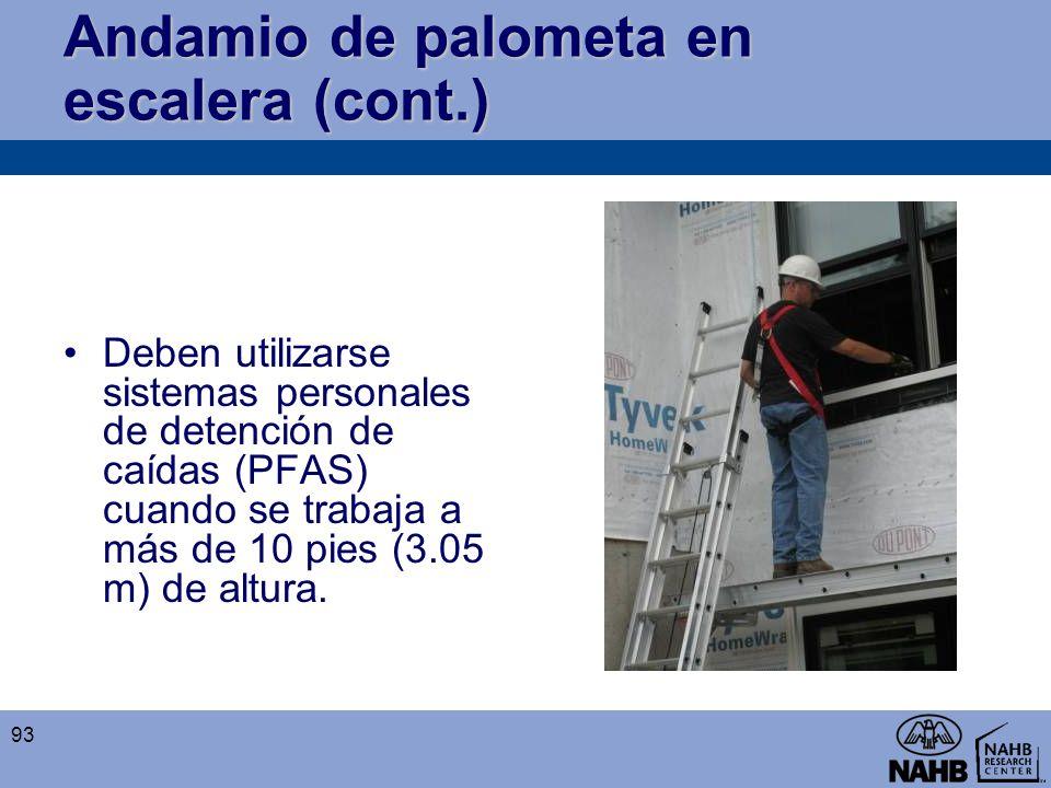 Andamio de palometa en escalera (cont.) Deben utilizarse sistemas personales de detención de caídas (PFAS) cuando se trabaja a más de 10 pies (3.05 m)