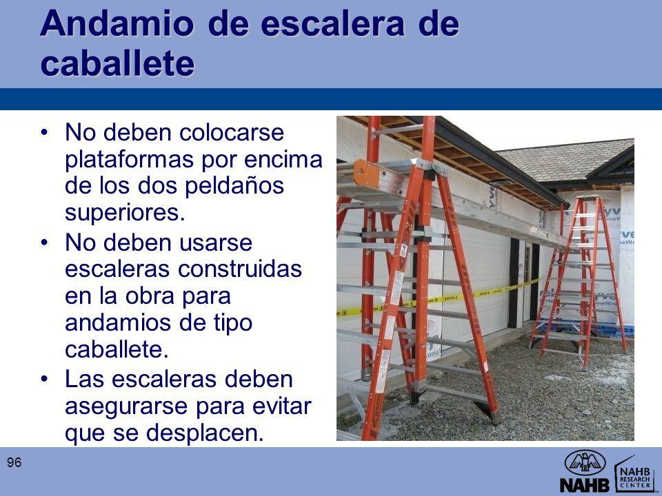Andamio de escalera de caballete No deben colocarse plataformas por encima de los dos peldaños superiores. No deben usarse escaleras construidas en la