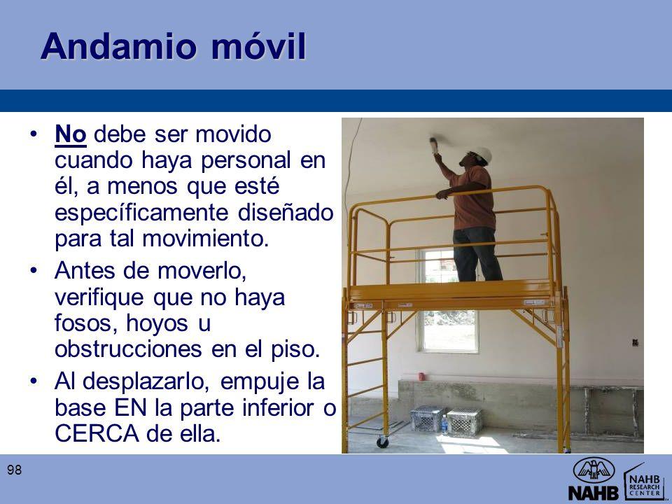 Andamio móvil No debe ser movido cuando haya personal en él, a menos que esté específicamente diseñado para tal movimiento. Antes de moverlo, verifiqu
