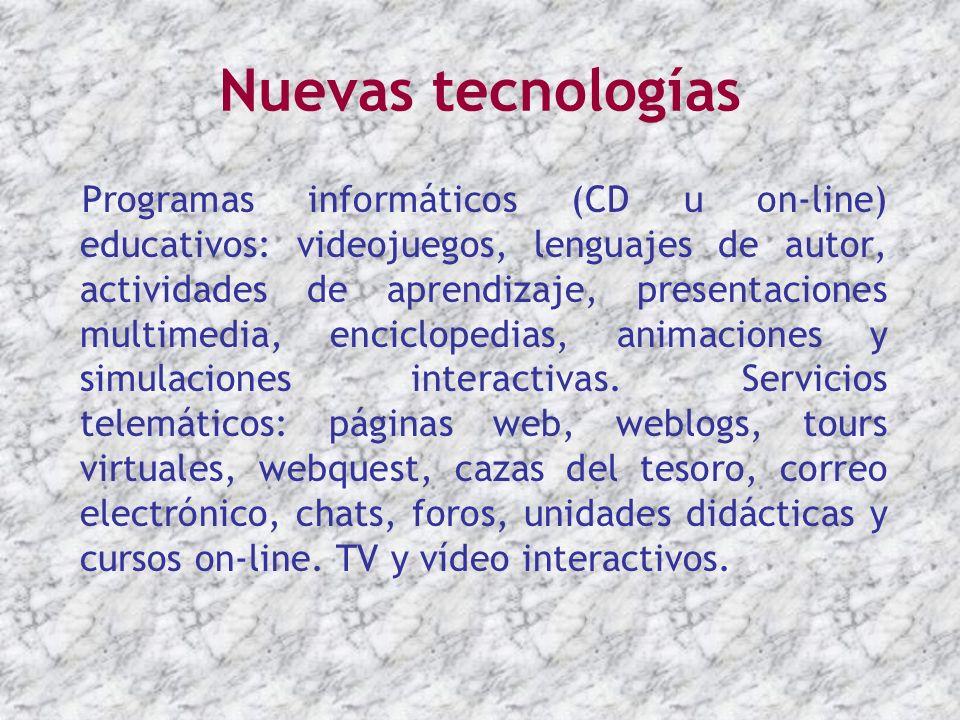 Nuevas tecnologías Programas informáticos (CD u on-line) educativos: videojuegos, lenguajes de autor, actividades de aprendizaje, presentaciones multi