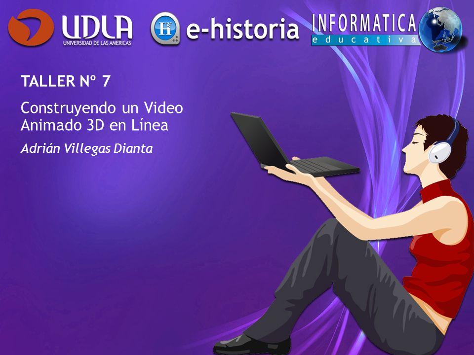 TALLER Nº 7 Construyendo un Video Animado 3D en Línea Adrián Villegas Dianta