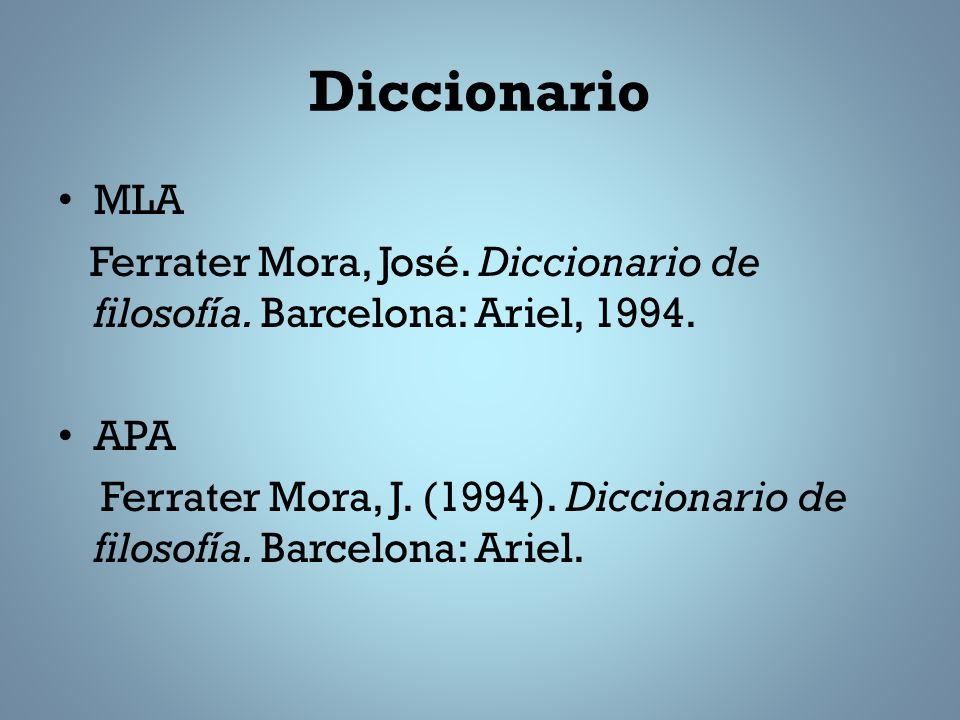 Diccionario MLA Ferrater Mora, José.Diccionario de filosofía.