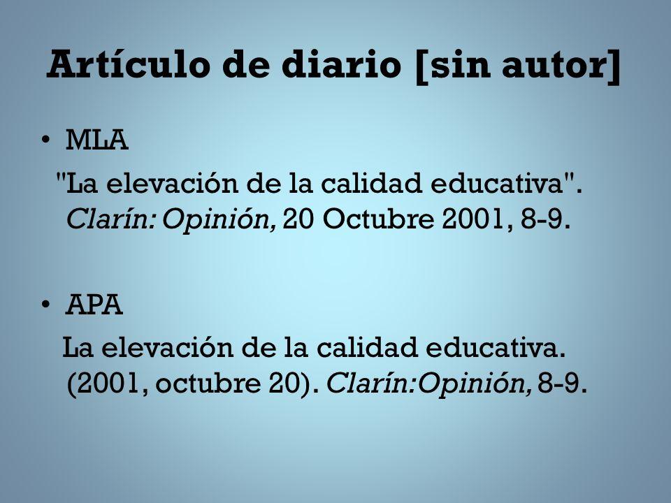 Artículo de diario [sin autor] MLA La elevación de la calidad educativa .