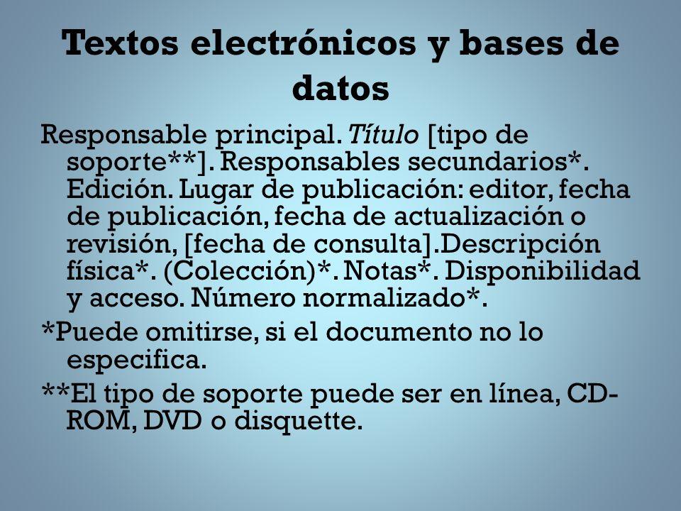 Textos electrónicos y bases de datos Responsable principal.