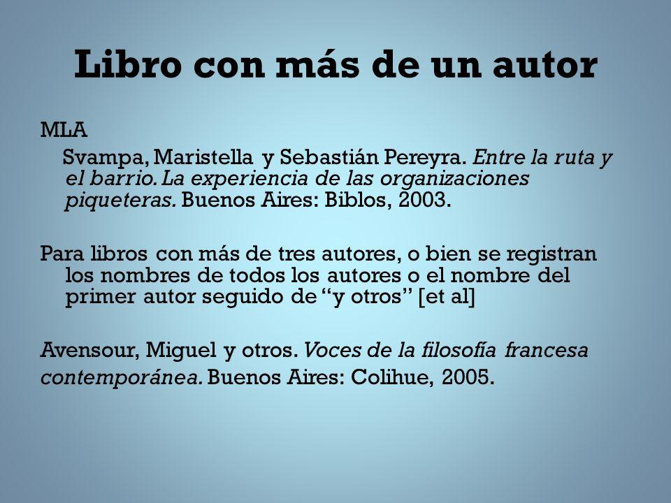 Libro con más de un autor MLA Svampa, Maristella y Sebastián Pereyra.