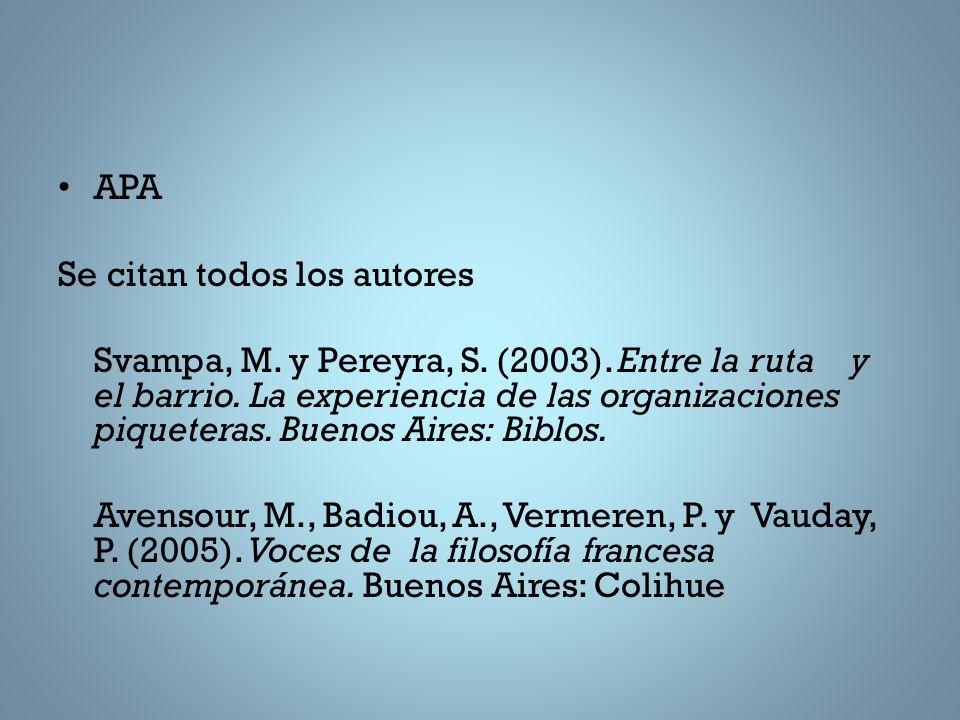 APA Se citan todos los autores Svampa, M.y Pereyra, S.